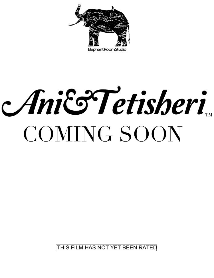 ani-tetisheri-tm-coming-soon-film-not-yet-rated-elephant-room-studio